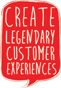 Create legendary customer experiences